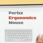 Perixxのエルゴノミクスマウスを購入!ドライバーソフトウェアの使い方やマウスの使用感をレポートします!