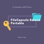 簡単にフォルダやファイルを暗号化できる「FileCapsule Deluxe Portable」の使い方