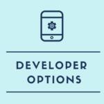 Androidの隠し機能「開発者向けオプション」の表示方法と使い方