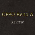 【FeliCa搭載機種】OPPO Reno Aを1週間使ってみたのでレヴュー!総合的な評価はいかに!?