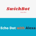 【SwichBot(スイッチボット)ハブミニ】と【アレクサ】を使って複数のリモコンを音声でコントロールする方法